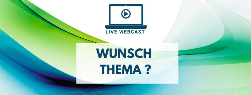 webCast-Wunschthema
