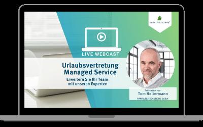 LIVE WebCast Urlaubsvertretung Managed Service: Erweitern Sie Ihr Team mit unseren Experten