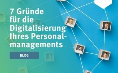 7 Gründe für die Digitalisierung Ihres Personalmanagements